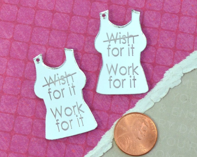 WORK FOR IT - 2 Silver  Mirror Charms - Tank Top - Shirt - Laser Cut Acrylic