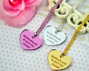 MOTHERHOOD: it ain't for sissies - Silver-Pink-Golden Laser Cut Acrylic Charm- Engraved Necklace