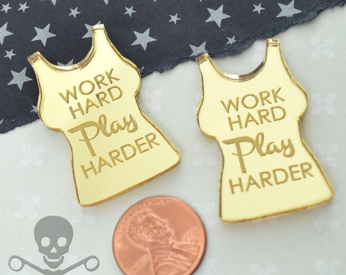 Work Hard Play Harder - Gold Mirror Cabs - Cabochons - flat back - Laser Cut Acrylic