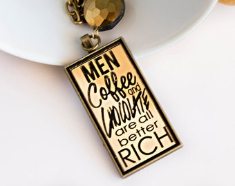 MEN, COFFEE and CHOCOLATE Are All Better Rich - Bronze Mirror Quote Laser Cut Acrylic Necklace