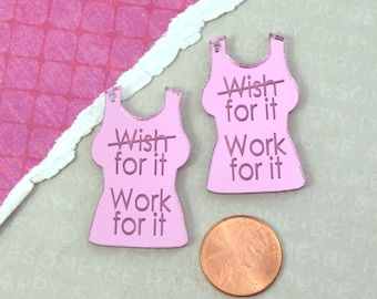 WORK FOR IT - 2 Pink Mirror Charms - Tank Top - Shirt - Laser Cut Acrylic