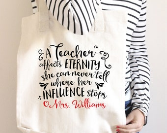 """Teacher Tote Bag - Teacher Gift - Personalized - Gift for Teacher """"A Teacher affects eternity - She can never knows her influence stops"""""""