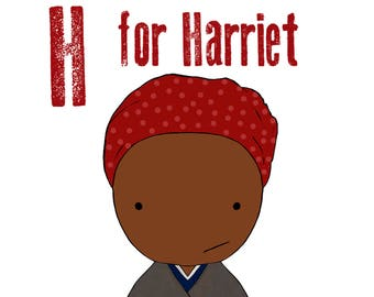 H for Harriet  5x7 art print women heroes ABC