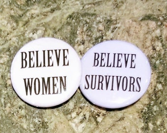 "Believe women believe survivors set of 2 1.25"" pinback button donation to RAINN"