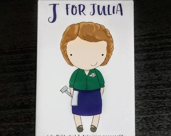 J is for Julia refrigerator magnet Julia Child