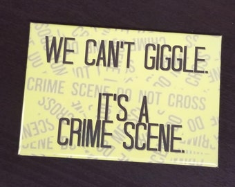 "Sherlock quote ""We Can't Giggle It's a Crime Scene"" refrigerator magnet"
