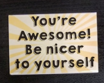 You're Awesome refrigerator magnet quote