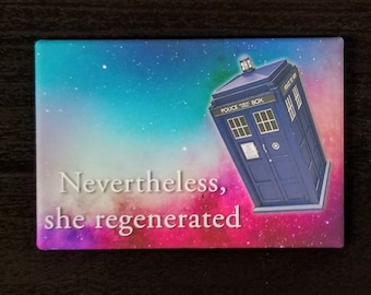 Nevertheless she regenerated parody Doctor Who refrigerator magnet