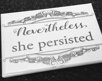Nevertheless she persisted feminist refrigerator magnet