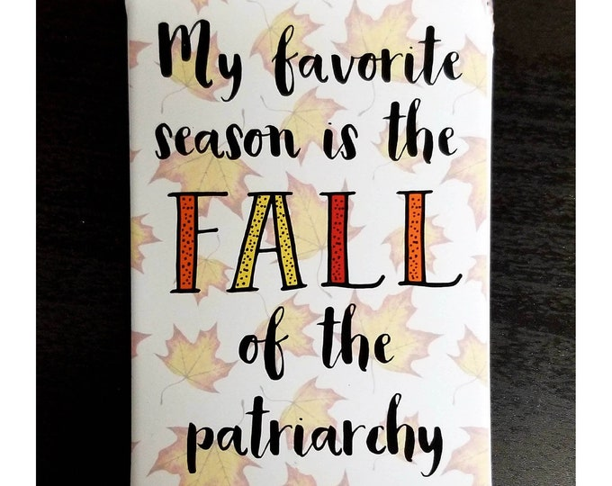 Featured listing image: Fall of the patriarchy feminist refrigerator magnet