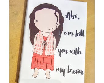 River I can kill you with my brain fan art illustration refrigerator magnet quote