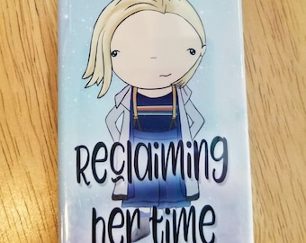 Reclaiming her time Doctor Who 13th doctor refrigerator magnet