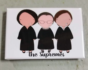 The Supremes refrigerator magnet Supreme Court Ruth Bader Ginsburg