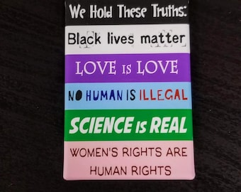 We hold these truths magnet SPLC donation feminism justice equality anti-racism