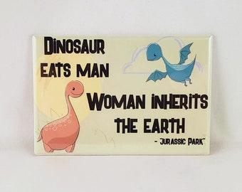 Dinosaur eats man feminist refrigerator magnet quote