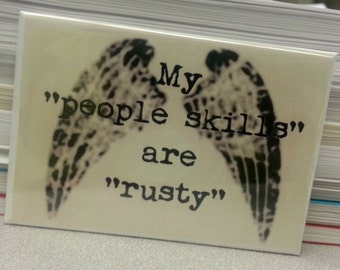 "My ""people skills"" are ""rusty"" refrigerator magnet Supernatural Castiel quote"