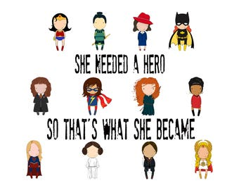 She needed a hero so that's what she became  original art 5x7  quote print