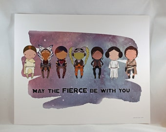 May the FIERCE be with you original art 8x10  quote print
