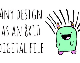 8x10 digital download of ANY design: you choose!