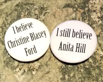 "Believe Christine Blasey Ford Anita Hill believe women set of 2 1.25"" pinback button donation to RAINN"