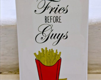 Fries Before Guys funny refrigerator magnet