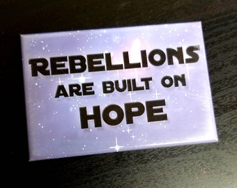 Rebellions are built on hope quote refrigerator magnet