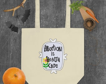 Pro-choice Abortion is Health Care Eco Tote Bag