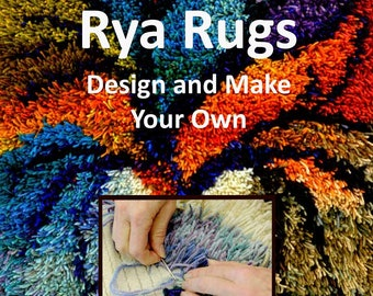 Rya Rugs--Design and Make Your Own is  (for USA Orders Only) in Hard- or Soft-cover