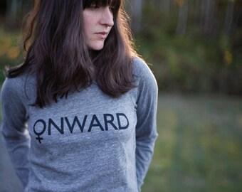 Feminist Gift for Her, ONWARD Womens March Protest Shirt, Gray Long Sleeve Slouchy Pullover Raglan Top, BlackbirdSupply