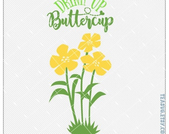 06bb4f04754 SVG  Drink Up Buttercup - Studio3 Silhouette - A.I. - DXF - EPS