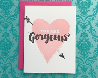 You Are Gorgeous Letterpress Card