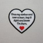 3.5 Inch Heart Shaped-Once My Clothes Now A Bear - Asst Color Text - SEW ON Memory Patch - Custom Wording Welcome