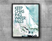 Art Print 8x10 Marble KEEP CHASING WATERFALLS   Inspiration   Graduation   Encouragement   Good Vibes