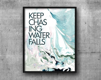 Art Print 8x10 Marble KEEP CHASING WATERFALLS | Inspiration | Graduation | Encouragement | Good Vibes