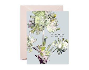 CELEBRATE! It's YOUR DAY Philodendron Leaves Greeting Card / Birthday / Celebration / Wedding / Graduation