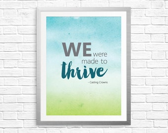 We were made to thrive printable, home art, instant download