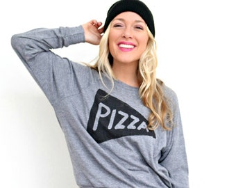 Ladies Pizza Lover Slouchy Pullover, positive clothing, work from home lounge shirt, comfy clothes, gift for her, teen girl