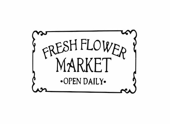 Fresh Flower Market Sign Farmhouse Style Sign