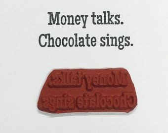 Money Talks Chocolate Sings - Altered Attic Rubber Stamp - Funny Candy Humor Quote Greeting Card - Art Craft Scrapbook Mixed Media Collage
