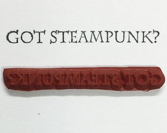 GOT STEAMPUNK - Altered Attic Rubber Stamp - Funny Art Humor Industrial Style Quote - Art Craft Scrapbook Mixed Media Collage ATC Assemblage