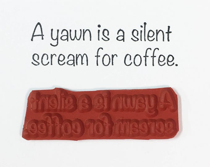 Featured listing image: A Yawn Is A Silent Scream For Coffee - Altered Attic Rubber Stamp - Funny Caffeine Humor Quote Greeting - Art Craft Scrapbook Mixed Media