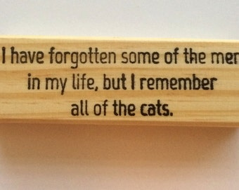 Rubber Stamp - I Have Forgotten Some Of The Men in My Life But I Remember All The Cats - Funny Pet Kitty - Altered Attic - 00358 - Mounted