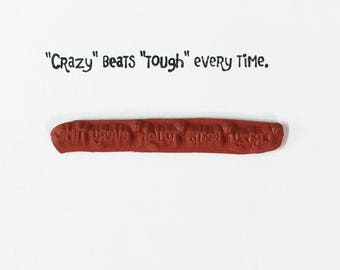 Crazy Beats Tough Every Time - Altered Attic Rubber Stamp - Funny Saying Quote Humor Greeting Card Art Craft Scrapbook Collage Paper