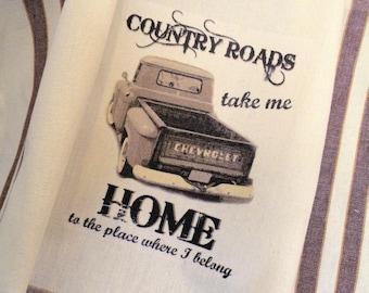 Old Truck Farmhouse kitchen towel .....Country Roads Take me Home.... Vintage style cotton Shabby Prairie Farmhouse FREE SHIP USA
