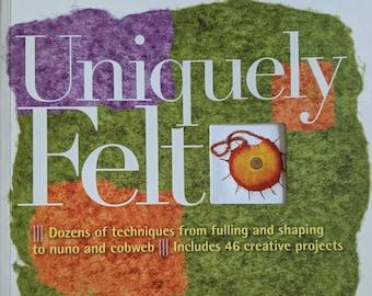 Uniquely Felt by Christine White Felting Book
