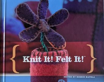 Knit It! Felt It! Book by Bobbie Matela