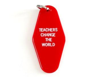 Teachers Change the World Motel Keychain