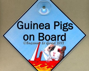 Guinea Pigs on Board laminated Guinea Pig cavy in Car art painting sign original design by Suzanne Le Good