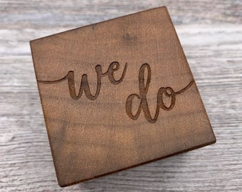 We Do Script, Personalized Ring Box, Custom Wood Ring Box, Ring Bearer Box, Engagement, Proposal, Anniversary Gift, Wedding, Keepsake Box