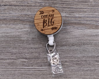 Dream Big Badge Reel, Motivational, Inspirational, Work ID, Custom ID Badge, Retractable Badge Reel, Custom Badge, Personalized Badge